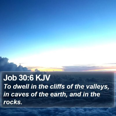 Job 30:6 KJV Bible Verse Image