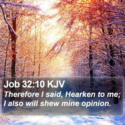 Job 32:10 KJV Bible Verse Image