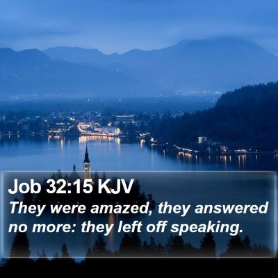Job 32:15 KJV Bible Verse Image