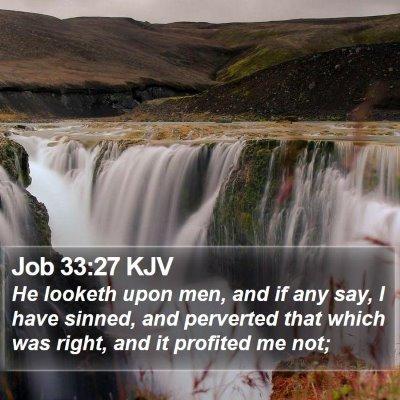 Job 33:27 KJV Bible Verse Image