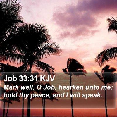 Job 33:31 KJV Bible Verse Image