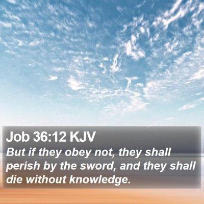 Job 36:12 KJV Bible Verse Image