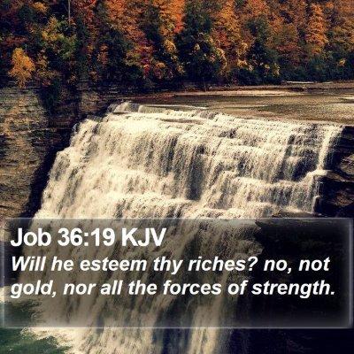 Job 36:19 KJV Bible Verse Image