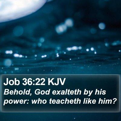 Job 36:22 KJV Bible Verse Image
