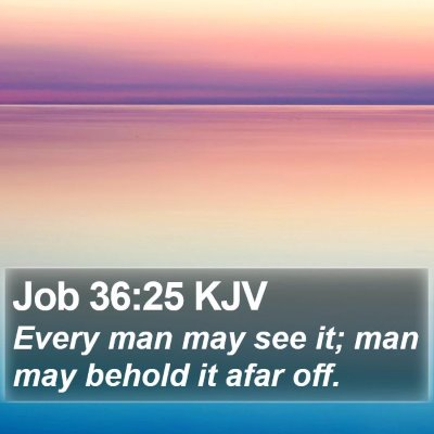 Job 36:25 KJV Bible Verse Image