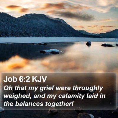 Job 6:2 KJV Bible Verse Image