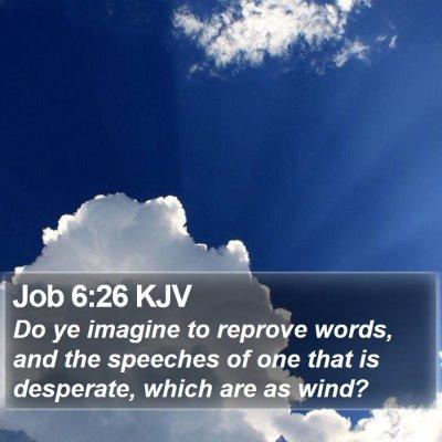 Job 6:26 KJV Bible Verse Image