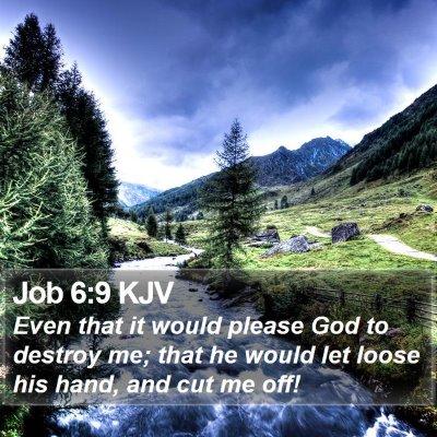 Job 6:9 KJV Bible Verse Image