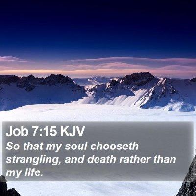 Job 7:15 KJV Bible Verse Image