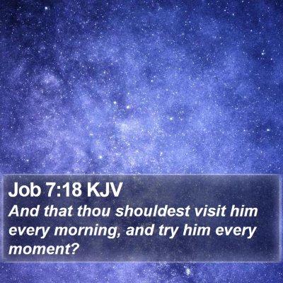 Job 7:18 KJV Bible Verse Image