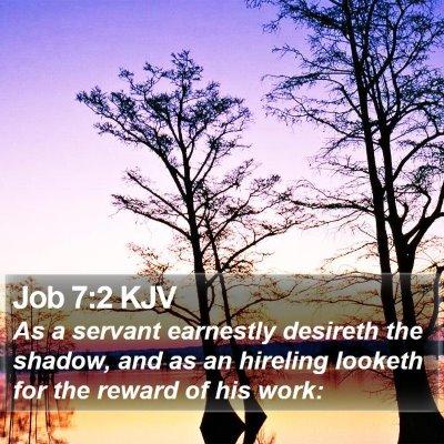 Job 7:2 KJV Bible Verse Image