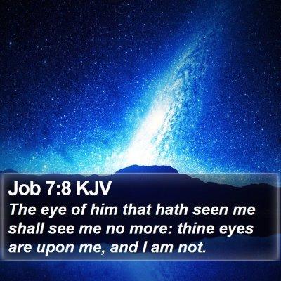 Job 7:8 KJV Bible Verse Image