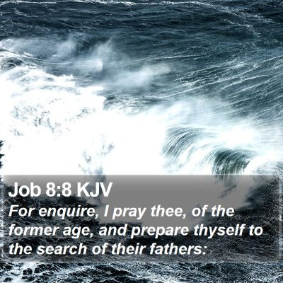 Job 8:8 KJV Bible Verse Image