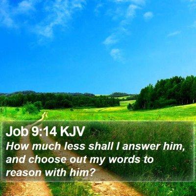 Job 9:14 KJV Bible Verse Image