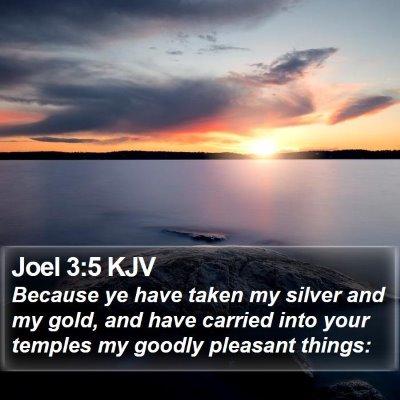 Joel 3:5 KJV Bible Verse Image