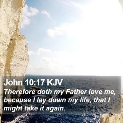John 10:17 KJV Bible Verse Image