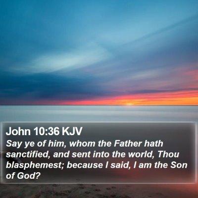 John 10:36 KJV Bible Verse Image