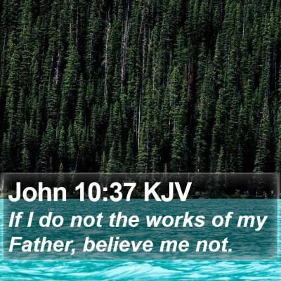 John 10:37 KJV Bible Verse Image