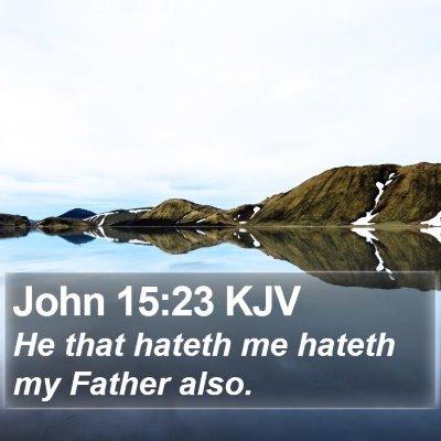 John 15:23 KJV Bible Verse Image