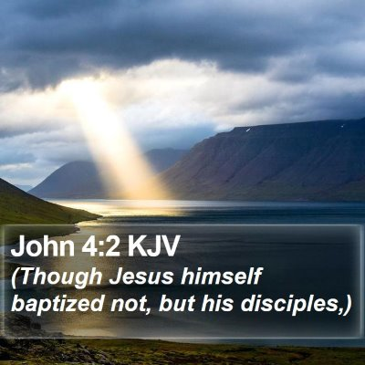 John 4:2 KJV Bible Verse Image