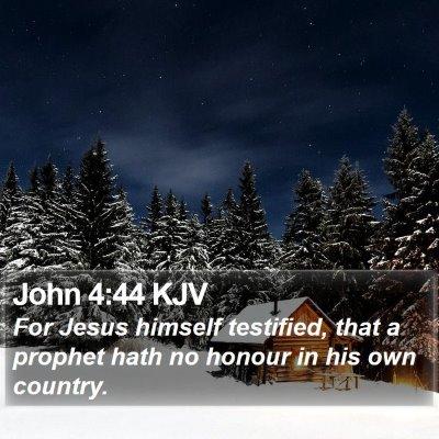John 4:44 KJV Bible Verse Image