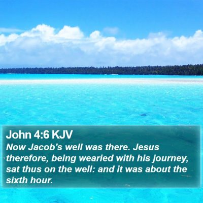 John 4:6 KJV Bible Verse Image