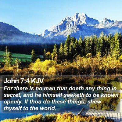 John 7:4 KJV Bible Verse Image