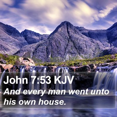John 7:53 KJV Bible Verse Image