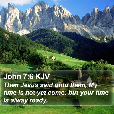 John 7:6 KJV Bible Verse Image