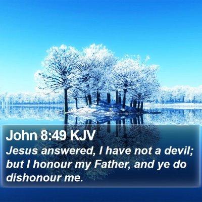 John 8:49 KJV Bible Verse Image