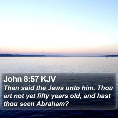 John 8:57 KJV Bible Verse Image