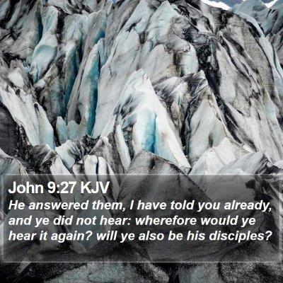 John 9:27 KJV Bible Verse Image