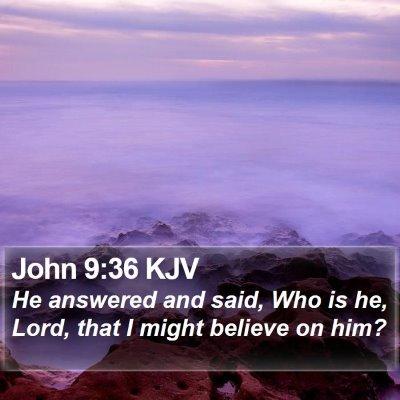 John 9:36 KJV Bible Verse Image