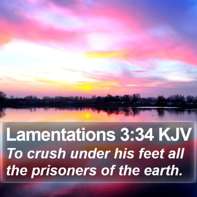 Lamentations 3:34 KJV Bible Verse Image