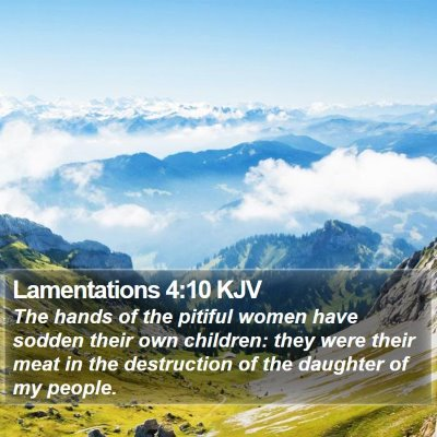 Lamentations 4:10 KJV Bible Verse Image