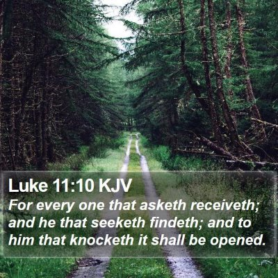 Luke 11:10 KJV Bible Verse Image