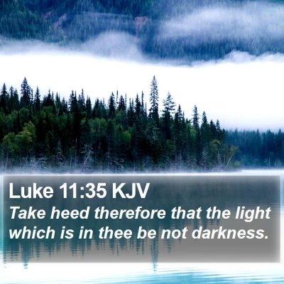 Luke 11:35 KJV Bible Verse Image