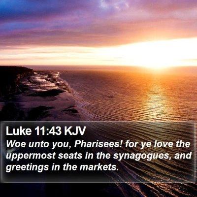 Luke 11:43 KJV Bible Verse Image