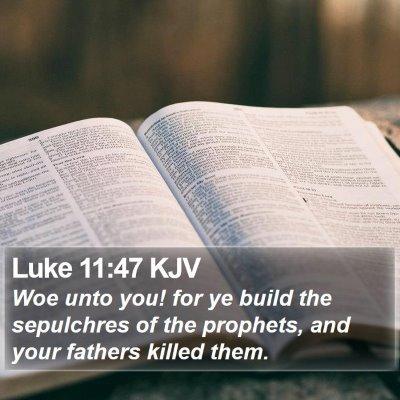 Luke 11:47 KJV Bible Verse Image