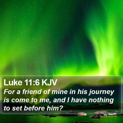 Luke 11:6 KJV Bible Verse Image
