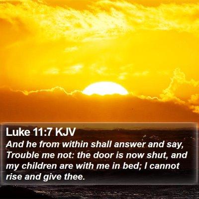 Luke 11:7 KJV Bible Verse Image