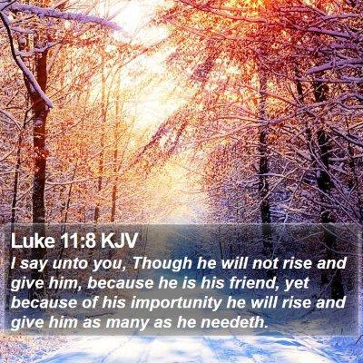 Luke 11:8 KJV Bible Verse Image
