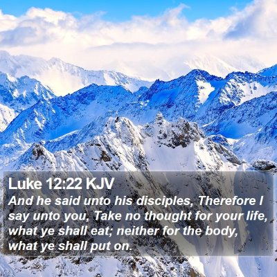 Luke 12:22 KJV Bible Verse Image