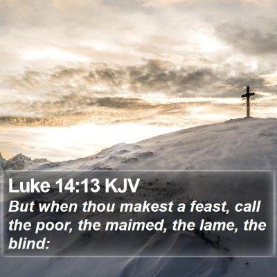 Luke 14:13 KJV Bible Verse Image