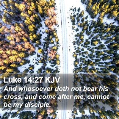 Luke 14:27 KJV Bible Verse Image