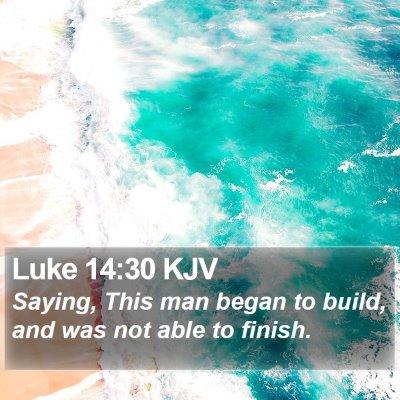 Luke 14:30 KJV Bible Verse Image