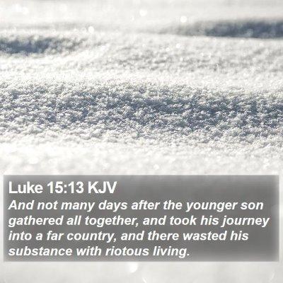 Luke 15:13 KJV Bible Verse Image