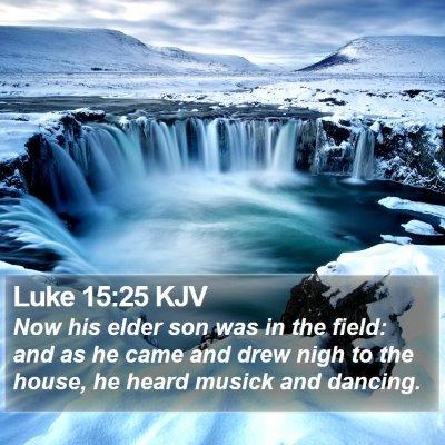 Luke 15:25 KJV Bible Verse Image