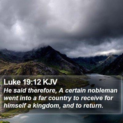 Luke 19:12 KJV Bible Verse Image
