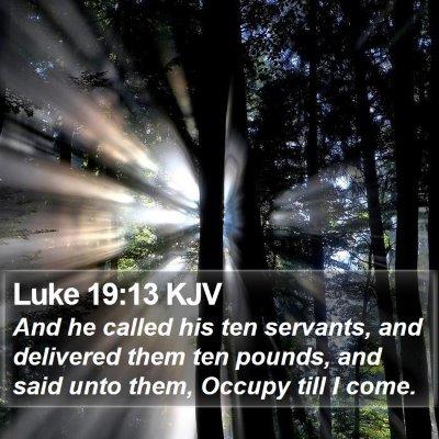 Luke 19:13 KJV Bible Verse Image